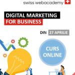 Digital Marketing for Business – din 27 aprilie 2020 – ACUM ONLINE